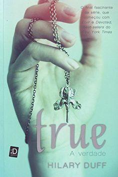 True (A Verdade) - Volume 2. Coleção Elixir por Hilary Duff https://www.amazon.com.br/dp/8516090833/ref=cm_sw_r_pi_dp_4y.kxbK4N9XG2