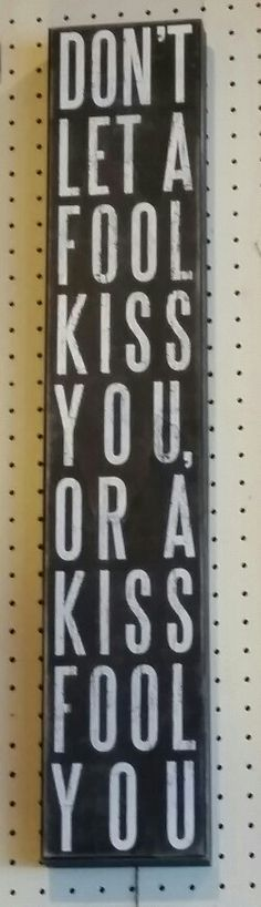 Saw this on a wall in a furniture store and couldn't help myself. so true.