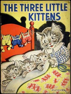 """""""THE THREE LITTLE KITTENS"""" Illustrated by Milo Winter - Merrill Publishing Co., 1936 - book cover"""