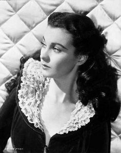 Gone with the wind I love Vivian Leigh as Scarlett Ohara she was amazing