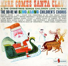 Do-Re-Mi Children's Chorus. Gold, Marty. Here Comes Santa Claus - KL1154,KS3037.
