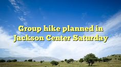 Group hike planned in Jackson Center Saturday - https://twitter.com/pdoors/status/783532666419380224