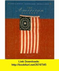 American Pageant Complete With Student Research Companion Webcard 13th Edition (9780618574308) David M. Kennedy, Lizabeth Cohen, Thomas A. Bailey , ISBN-10: 0618574301  , ISBN-13: 978-0618574308 ,  , tutorials , pdf , ebook , torrent , downloads , rapidshare , filesonic , hotfile , megaupload , fileserve