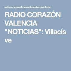 "RADIO CORAZÓN VALENCIA  ""NOTICIAS"": Villacís ve"