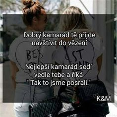 Blog pro dívky co si neví rady : Téma: Přátelství Jokes Quotes, Funny Quotes, Life Quotes, Good Jokes, Best Friend Quotes, True Words, Monday Motivation, Quotations, Life Savers