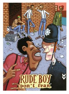 Rude Boys don't fear! by http://busterbone.tumblr.com/