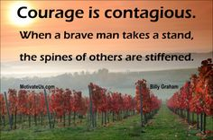 #courage #quotes    Be courageous - stand for something good!