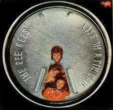 the bee gees Life in a tin can