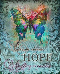 There is always hope--the way may seem impossible to us but with God all things are possible