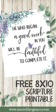 Free Scripture Print: He Who Began a Good Work in You, Diy And Crafts, Free Scripture Printable Add some inspiration to your walls with this quick DIY home decor update. It's a free printable! Printable Bible Verses, Scripture Cards, Scripture Signs, Printable Quotes, Bible Scriptures, Floral Printables, Free Printables, Christian Decor, Christian Women
