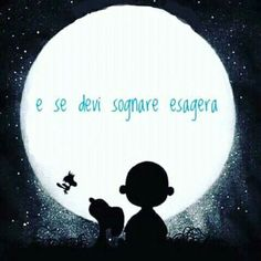 E se devi sognare esagera Smile Thoughts, Jolie Phrase, Snoopy Quotes, Snoopy Love, Floor Workouts, Floor Exercises, Beautiful Mind, Positive Life, Vignettes