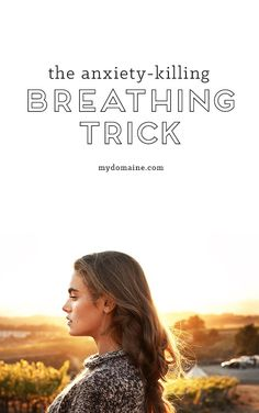 Take charge of your anxiety with this breathing trick