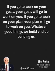 jim rohn quotes | jim-rohn-jim-rohn-if-you-go-to-work-on-your-goals-your-goals-will-go ... ⭐️ www.ClassyLadyEntrepreneur.com