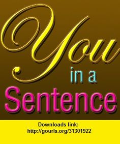 You in a Sentence, iphone, ipad, ipod touch, itouch, itunes, appstore, torrent, downloads, rapidshare, megaupload, fileserve