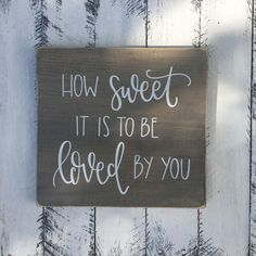 How Sweet It Is To Be Loved By You - Wood Sign | Custom Wood Sign | Hand Painted Sign | Wedding Sign | Wedding Decor | Rustic Decor by palaceandjames on Etsy https://www.etsy.com/listing/474765626/how-sweet-it-is-to-be-loved-by-you-wood