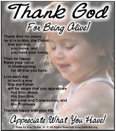 Thank God For Being Alive! ... Appreciate What You Have!