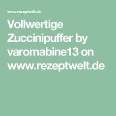 Vollwertige Zuccinipuffer by varomabine13 on www.rezeptwelt.de