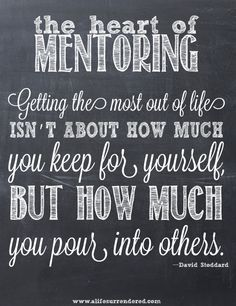 I write often on the importance of having a mentor. That invariably leads people to ask me what to look for in a good mentor. I've never actually written on the characteristics of a good mentor but … Follow The Leader, Great Quotes, Me Quotes, Inspirational Quotes, Youth Quotes, Motivational Quotes, Random Quotes, Appreciation Quotes, Leadership Quotes
