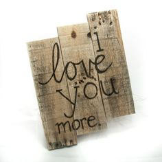 I love you more sign Rustic love sign Outdoor by SimplyPallets