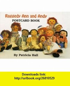 Raggedy Ann and Andy Postcard Book (9781565543997) Patricia Hall , ISBN-10: 1565543998  , ISBN-13: 978-1565543997 ,  , tutorials , pdf , ebook , torrent , downloads , rapidshare , filesonic , hotfile , megaupload , fileserve