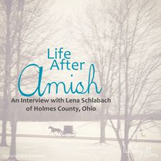An Inside look at Amish life and what it is like to leave the Amish community.