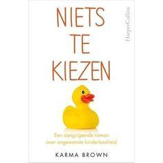 Niets te kiezen - Karma Brown - Mieke 5* - Na vele mislukte behandelingen weet Hannah dat de kans dat ze een kind zal krijgen heel klein is. Voor haar ondraaglijk, want al jaren is...