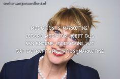 Mediationvaardigheden helpen enorm bij de marketing van je bedrijf; helpen, ondersteunen en doorvragen  #mediation=marketing