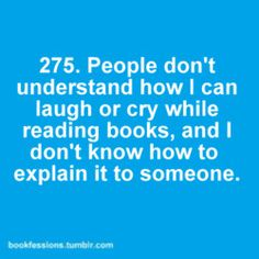 Bookfessions 275.. So true when reading at school. People give me the weirdest looks :p
