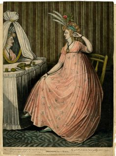 Laurie & Whittle (publ), Dressing for a Ball, 1797,   A young woman in an Empire-line gown and a head-band dressed with plumes and flowers, shown full-length sitting to left at a dressing table, admiring herself in a mirror draped with curtains, one hand at her large looped earring, the other on her knee.