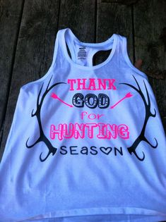 Thank God for Hunting Season Tank on Etsy, $20.00
