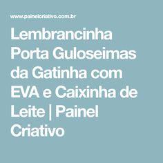 Lembrancinha Porta Guloseimas da Gatinha com EVA e Caixinha de Leite | Painel Criativo