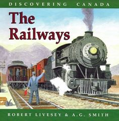 Discovering Canada: The Railways - Northwoods Press Discover Canada, Erie Canal, Canada Travel, Canada Trip, Train Tracks, Train Station, Locomotive, Board Games, Have Fun