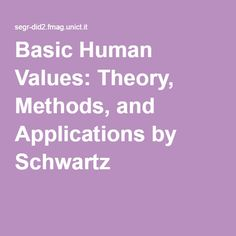 Basic Human Values: Theory, Methods, and Applications by Schwartz