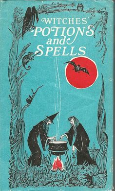 """Witches' Potions And Spells"" by Ed Paulsen, with decorations by Maggie Jarvis, 1971."