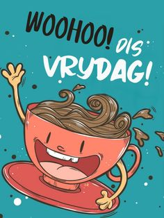 Goeie More, Afrikaans, Oise, Van, Friday, Comic Books, Comics, Sayings, Quotes