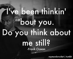 Thinking About You -- Frank Oceeaaan !