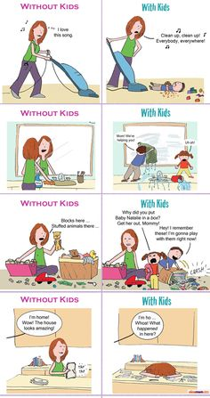 Cleaning Up With The Kids vs. Without The Kids LOL. SOOO totally true! haha. LOVE THIS!!!!!!!!!!!  AA
