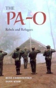 """The Pa-O"" by Russ Christensen - The Pa-O, one of Burma's many ethnic minorities, engaged in a forty-year insurgency against the government of Burma which ended in a cease-fire in 1994. This is the first book on the Pa-O in English. More info: http://www.cseashawaii.com/wordpress/2013/01/bookshelf-spotlight-exiles-refugees-and-rebels/"