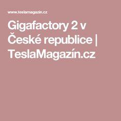 Gigafactory 2 v České republice | TeslaMagazín.cz Tesla Motors