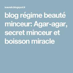 blog régime beauté minceur: Agar-agar, secret minceur et boisson miracle