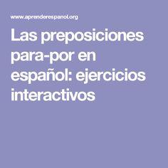 Las preposiciones para-por en español: ejercicios interactivos