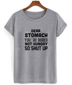 dear stomach shirt #tshirt #graphictee #awsome #tee #funnyshirt