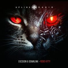 Excision,Downlink — Robo Kitty [Uplink Audio] :: Beatport