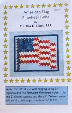 Pattern,Wall Hanging Pattern,Twister Pattern,July 4,American Flag Pinwheel Twist by Martha D-Zines, Makes 2  Sizes  with Twister Tools