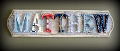 Custom nautical name plaque - made to order wall letter shabby chic sign, personlized cottage heirloom baby boy nursery art and decor