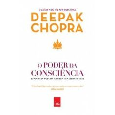Poder da Consciência - Deepak Chopra