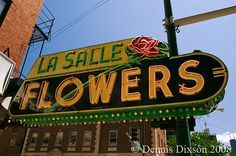 La Salle Flowers vintage neon sign in  Chicago, IL. ~ I would collect old Flower shop signs and display them in my studio.