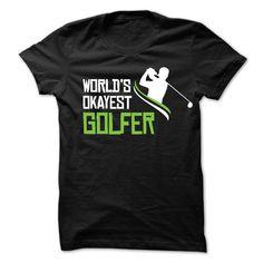 World is okayest golfer T-Shirts, Hoodies. GET IT ==► https://www.sunfrog.com/Sports/World-is-okayest-golfer.html?id=41382