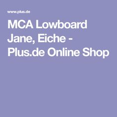 MCA Lowboard Jane, Eiche - Plus.de Online Shop