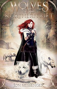 Steampunk - Wolves of the Northern Rift (A Magic & Machinery Novel Book 1)